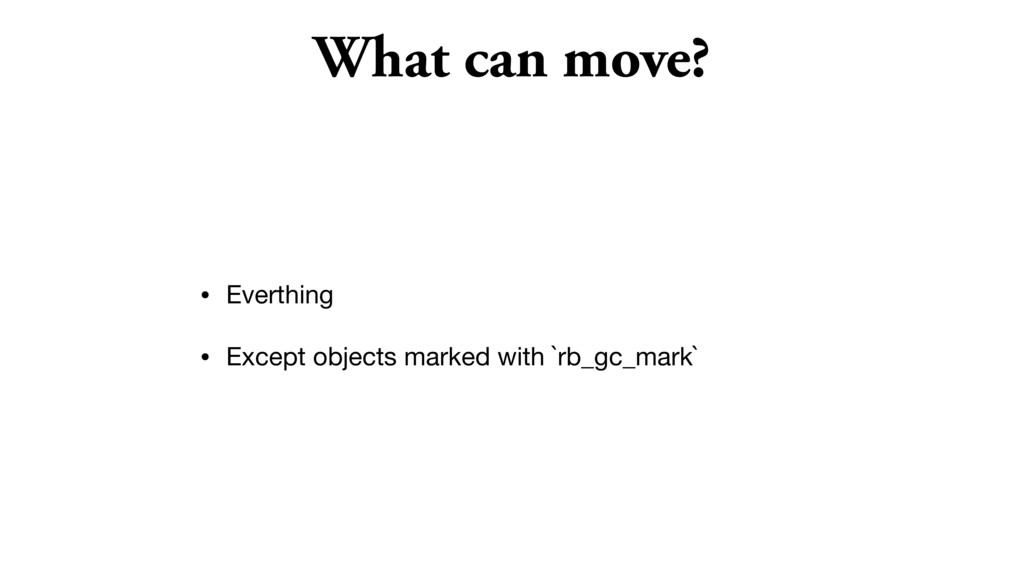 What can move? • Everthing  • Except objects ma...