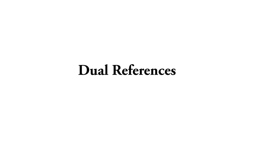 Dual References