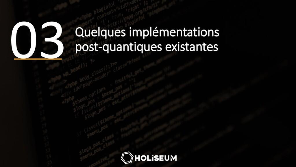 Quelques implémentations post-quantiques exista...