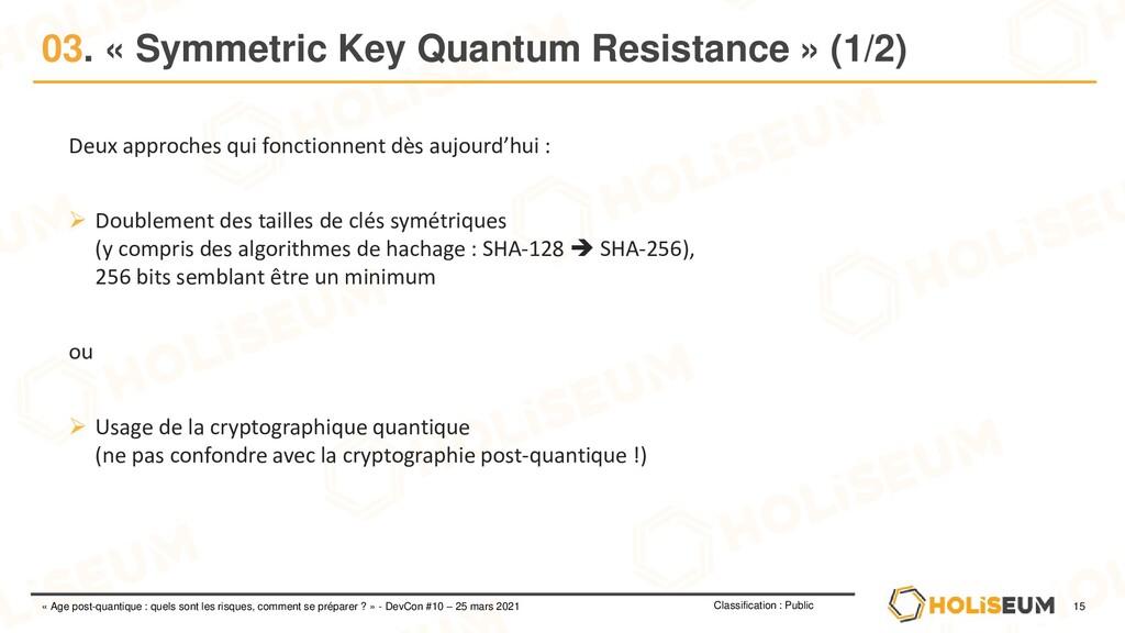 15 Classification : Public « Age post-quantique...
