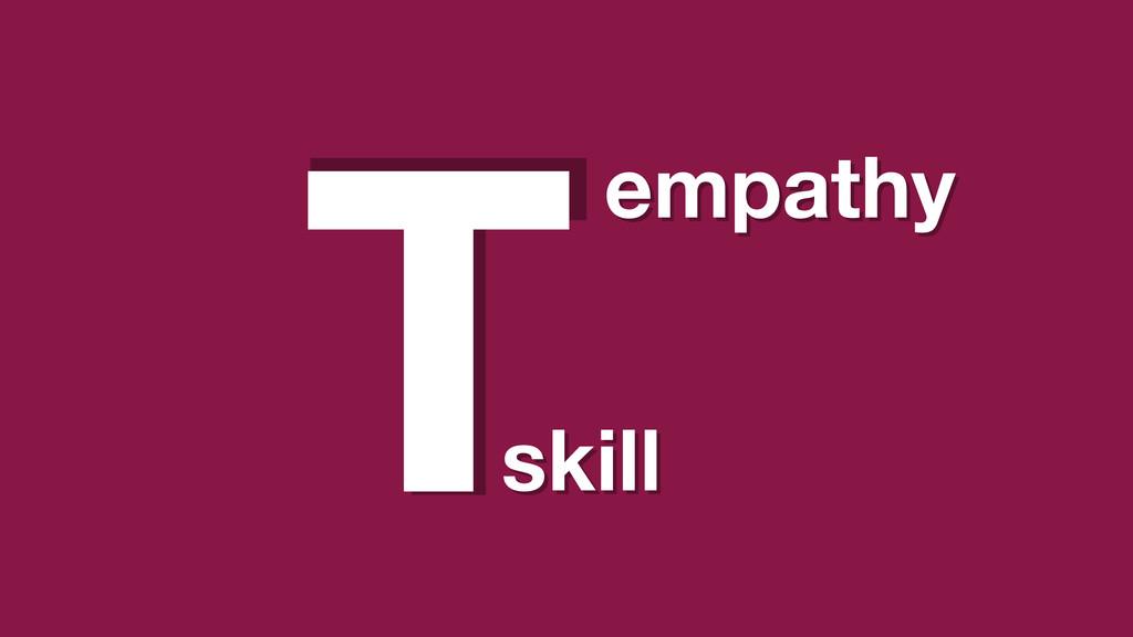 T skill empathy