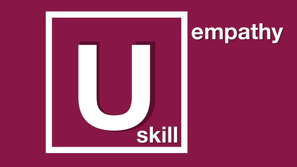U skill empathy