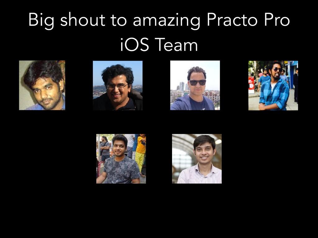 Big shout to amazing Practo Pro iOS Team
