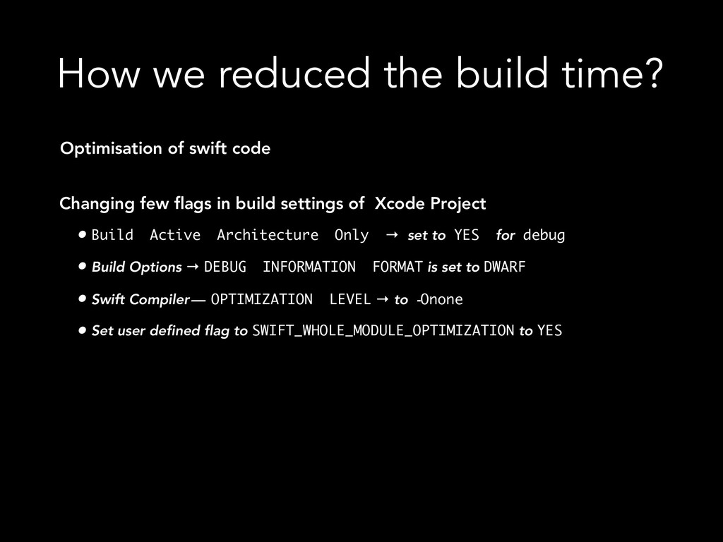 How we reduced the build time? Optimisation of ...