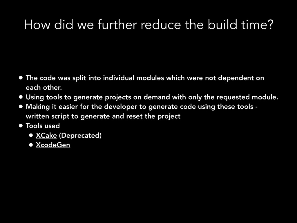• The code was split into individual modules wh...