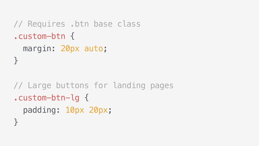 // Requires .btn base class .custom-btn { margi...