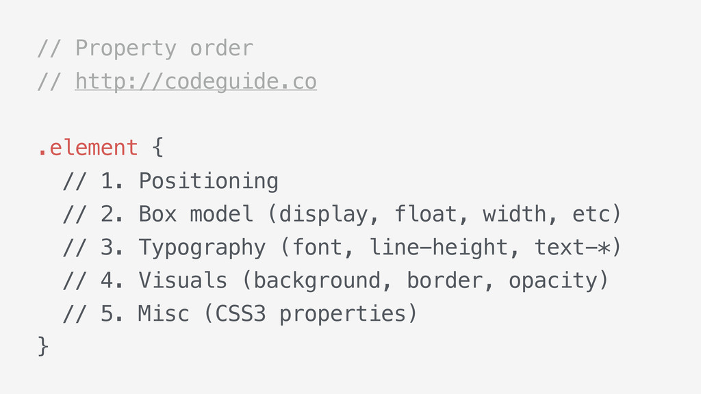 // Property order // http://codeguide.co .eleme...