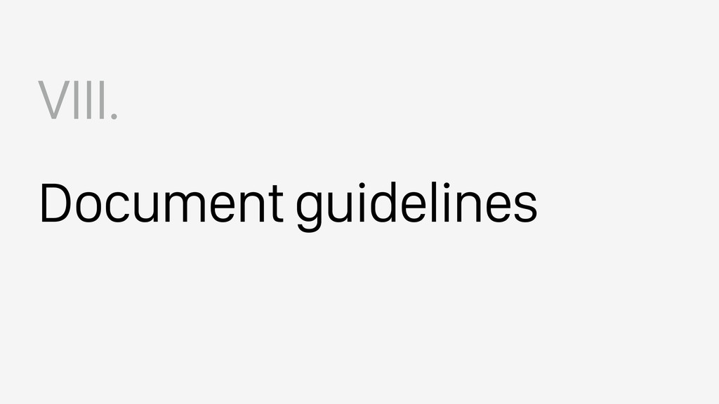 Document guidelines VIII.