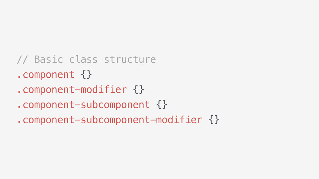 // Basic class structure .component {} .compone...