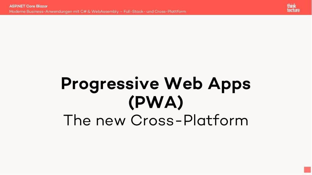 Progressive Web Apps (PWA) The new Cross-Platfo...