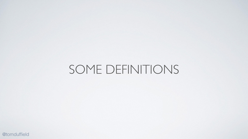 SOME DEFINITIONS @tomduffield