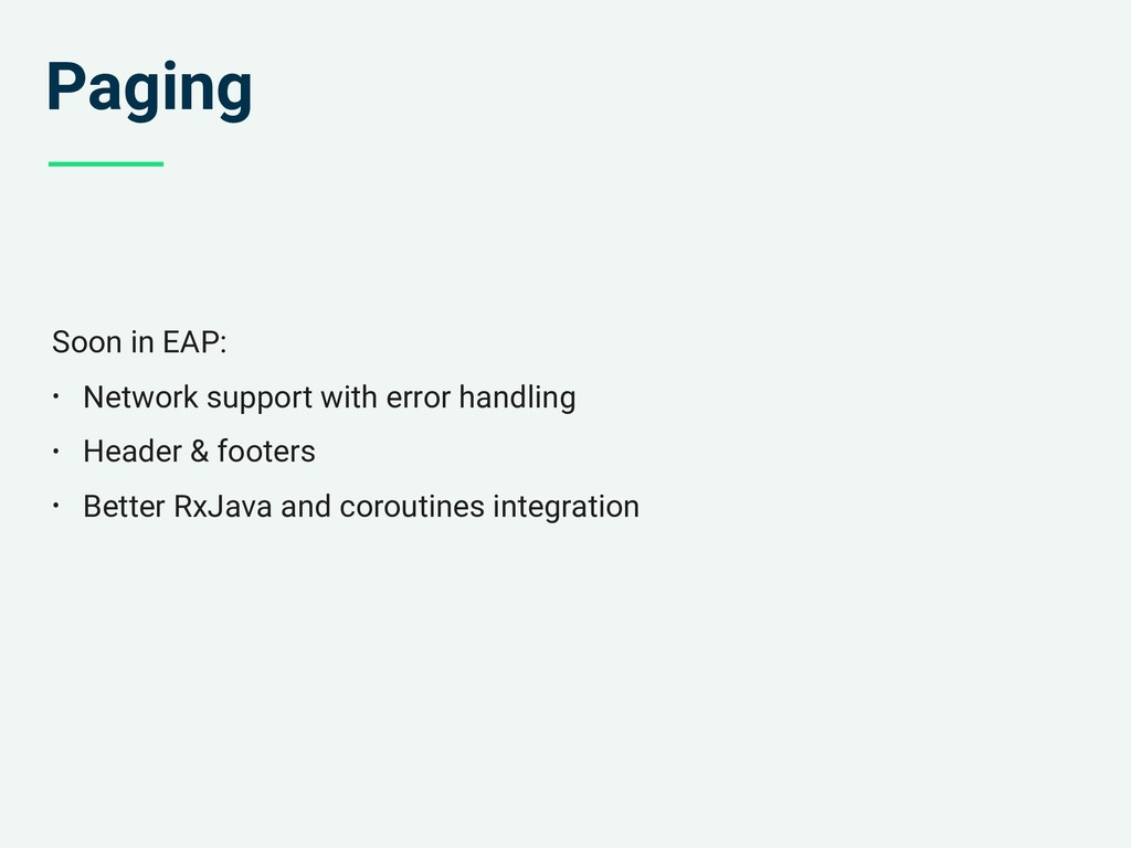 Paging Soon in EAP: • Network support with erro...
