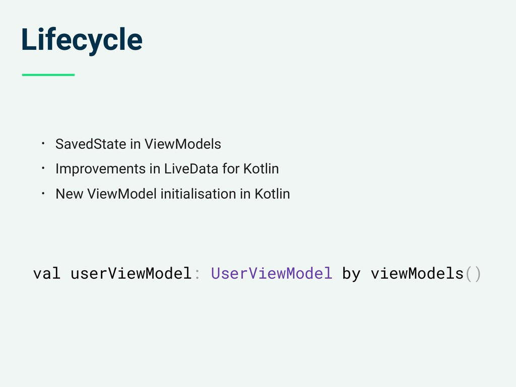 Lifecycle • SavedState in ViewModels • Improvem...