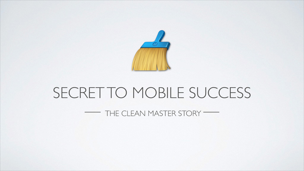 SECRET TO MOBILE SUCCESS