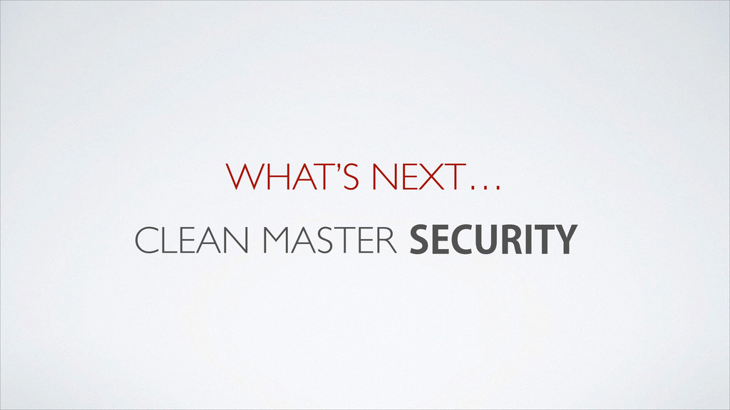 CLEAN MASTER WHAT'S NEXT… 4&$63*5: