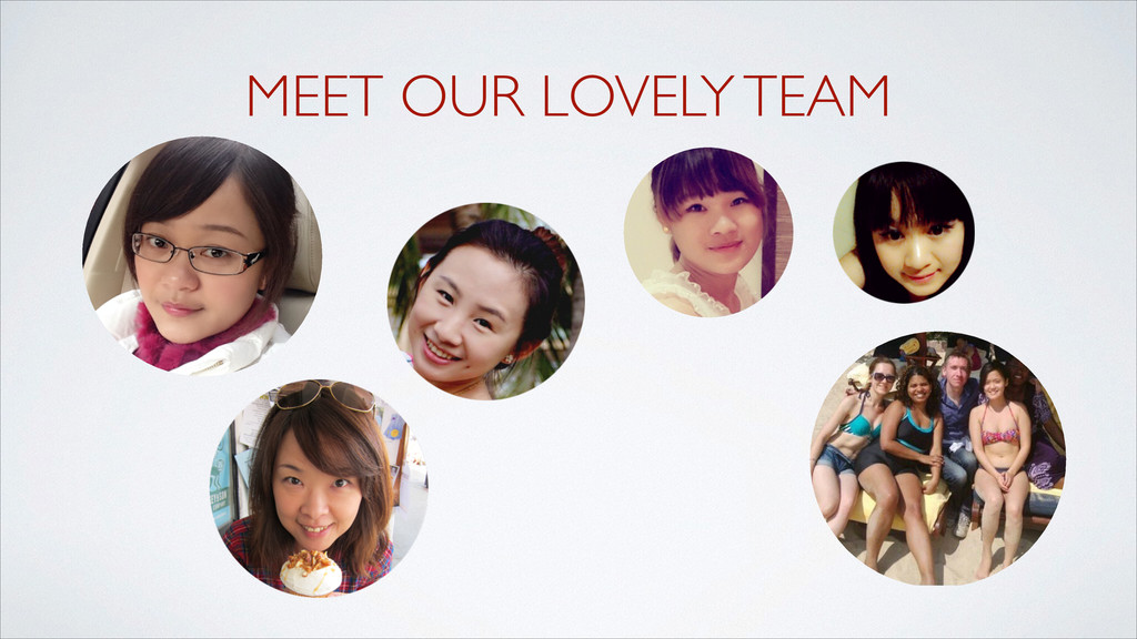 MEET OUR LOVELY TEAM