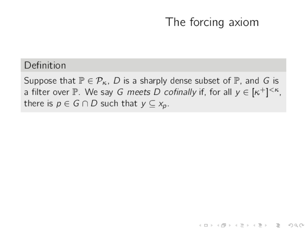 The forcing axiom Definition Suppose that P ∈ Pκ...