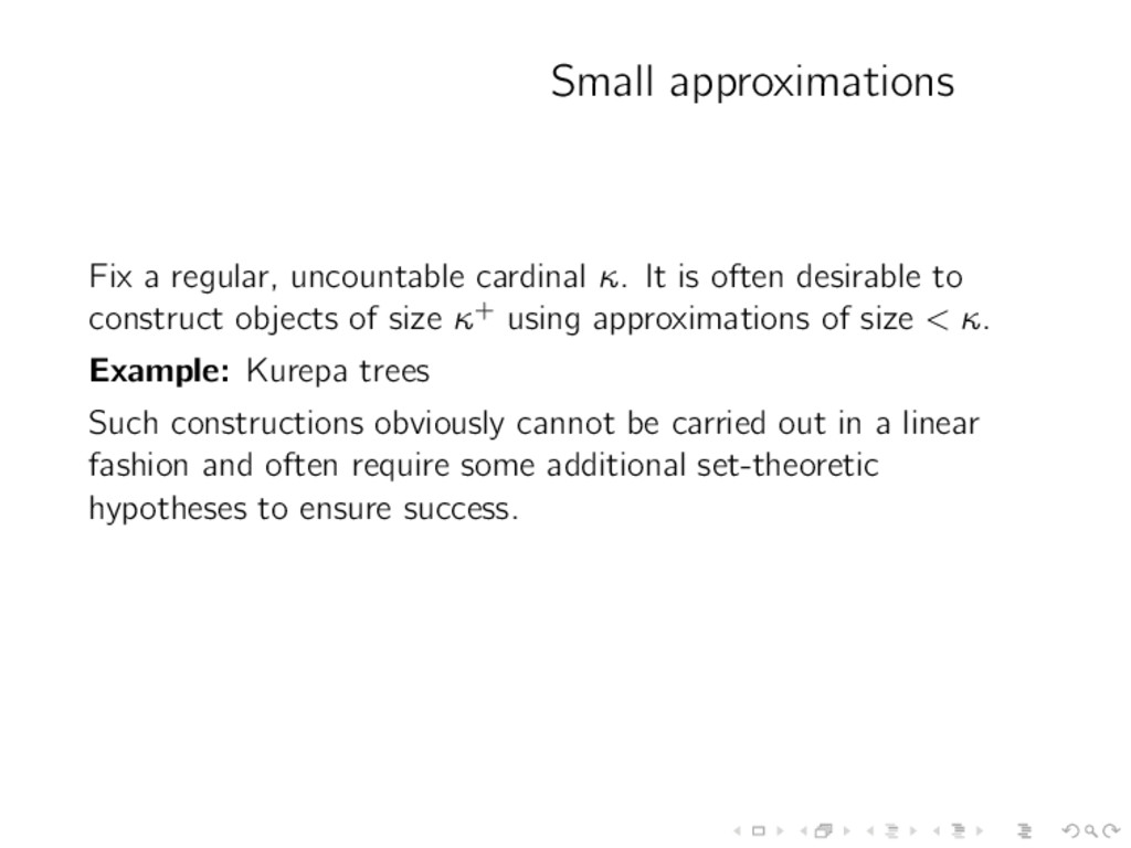 Small approximations Fix a regular, uncountable...