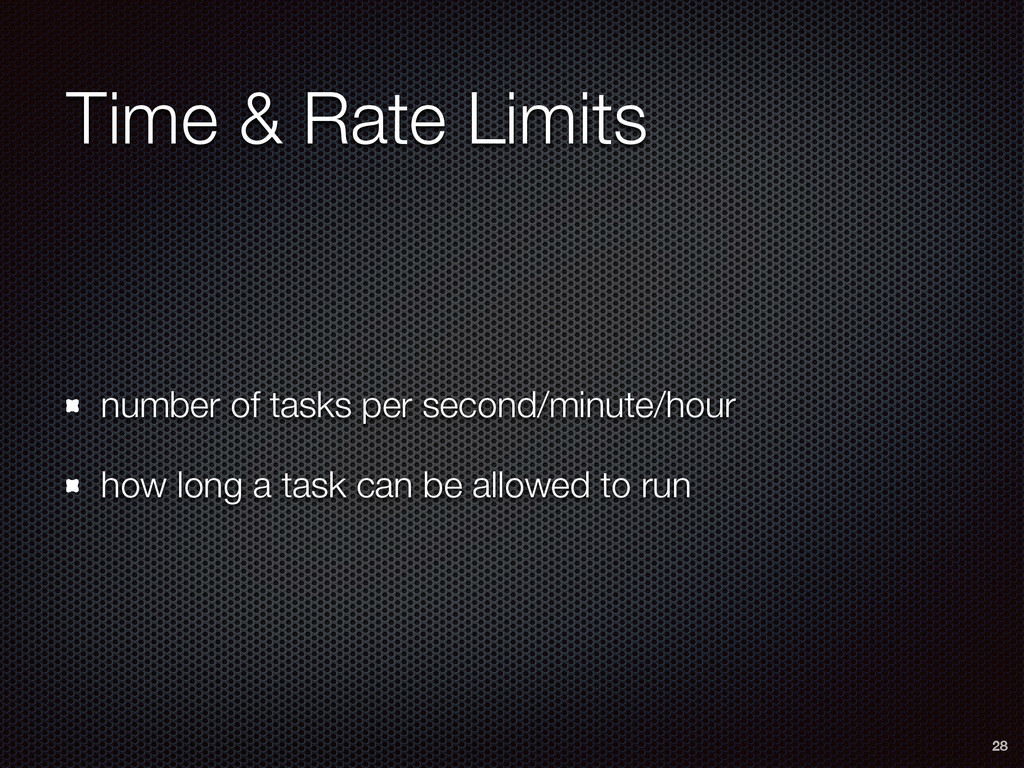 Time & Rate Limits number of tasks per second/m...