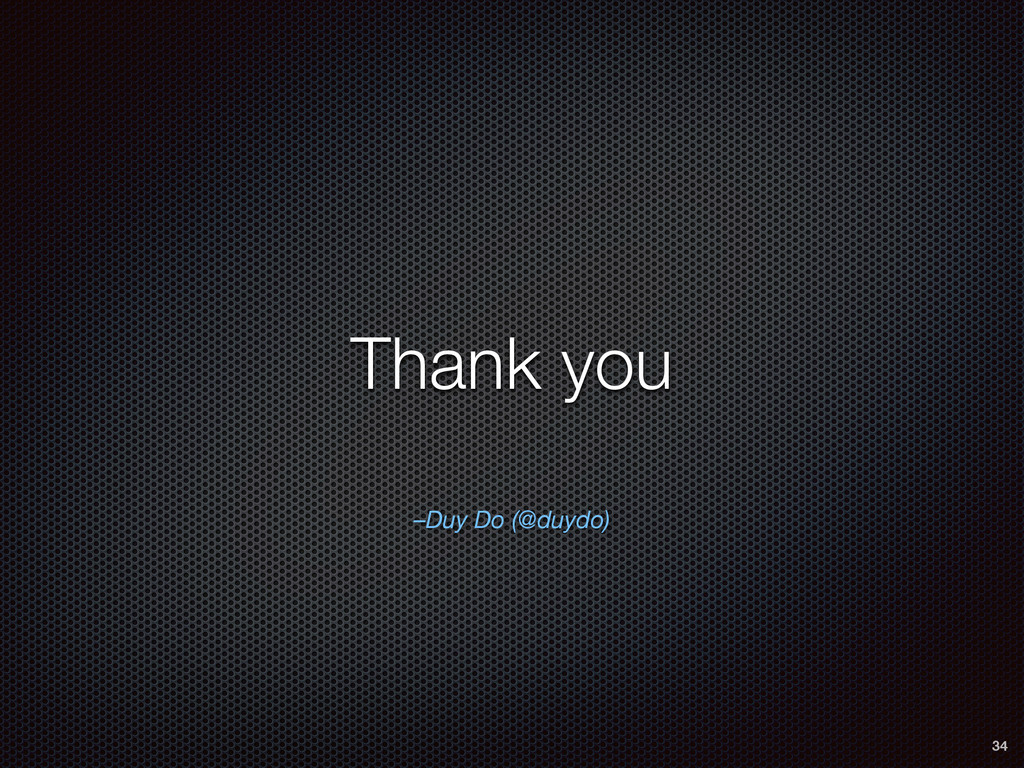 –Duy Do (@duydo) Thank you 34