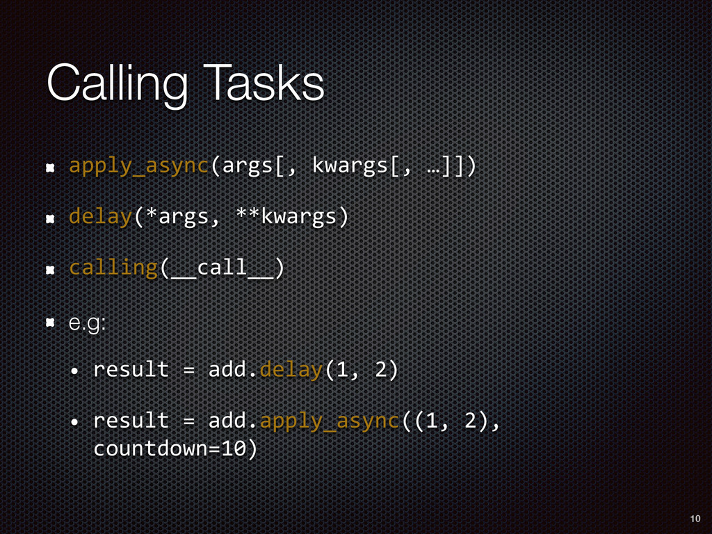 Calling Tasks apply_async(args[, kwargs[, …]]...