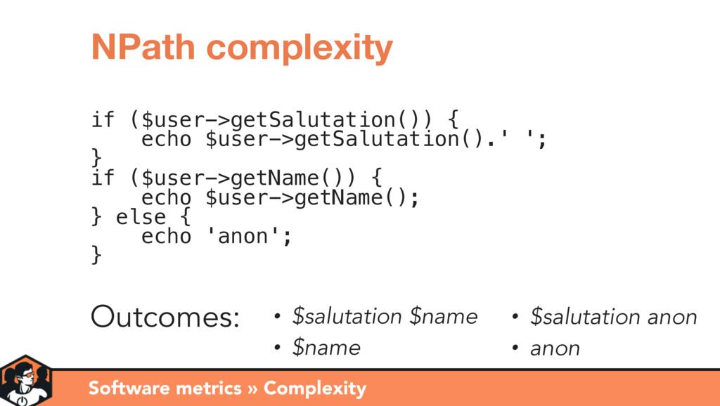 Software metrics » Complexity NPath complexity ...