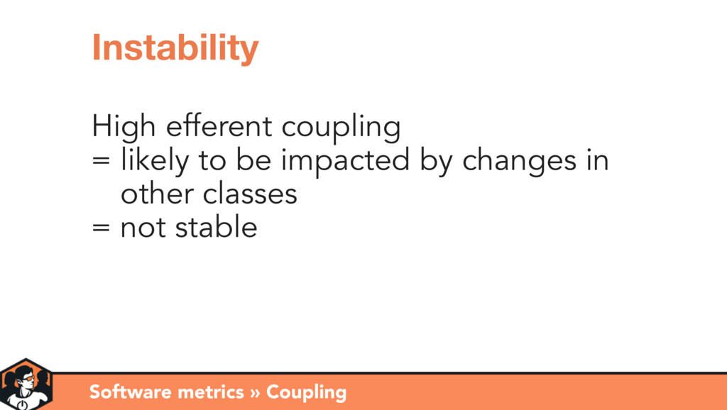 High efferent coupling = likely to be impacted ...