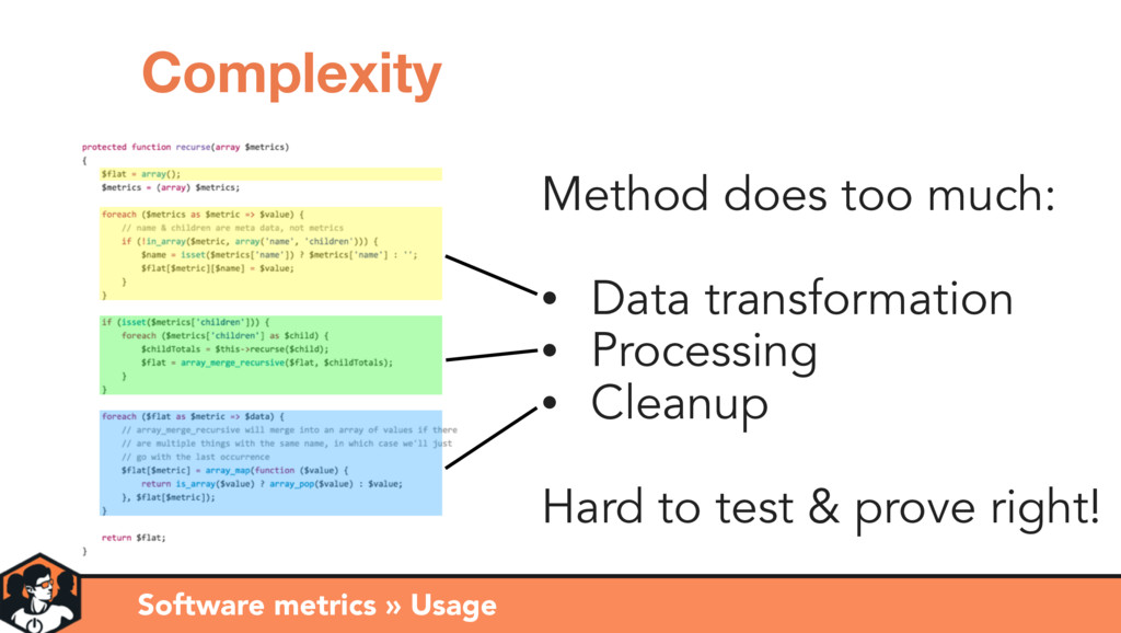 Method does too much: • Data transformation • P...