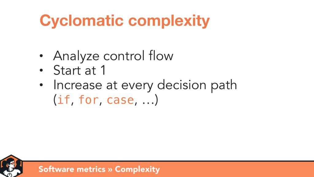 • Analyze control flow • Start at 1 • Increase ...