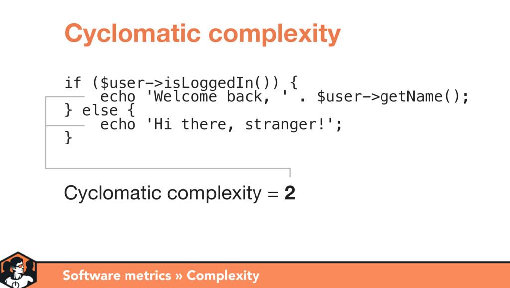 if ($user->isLoggedIn()) { echo 'Welcome back, ...