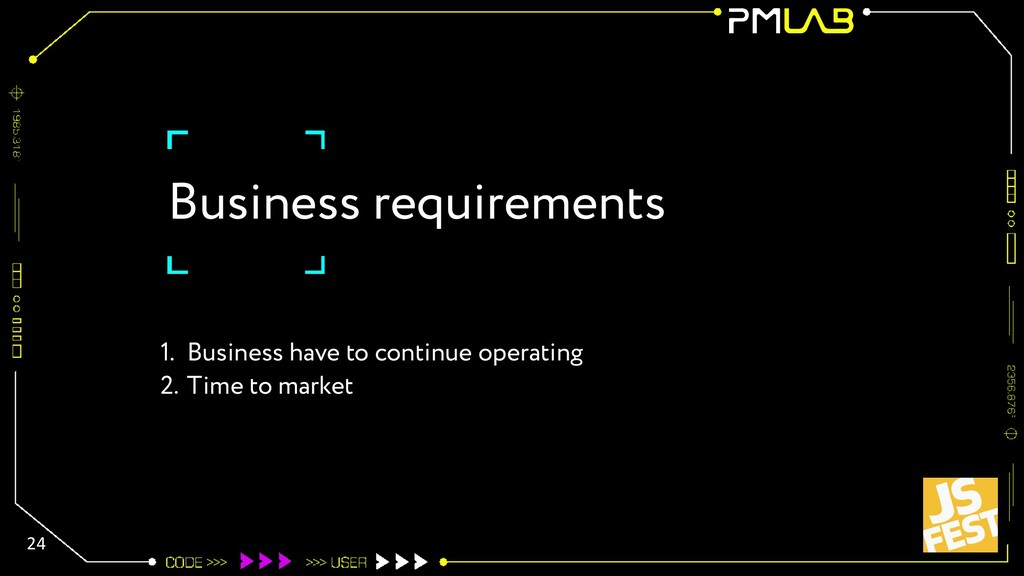 Business requirements 1. Business have to conti...