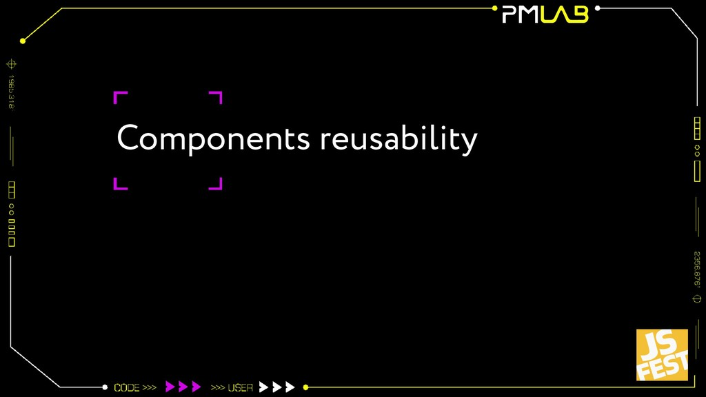Components reusability