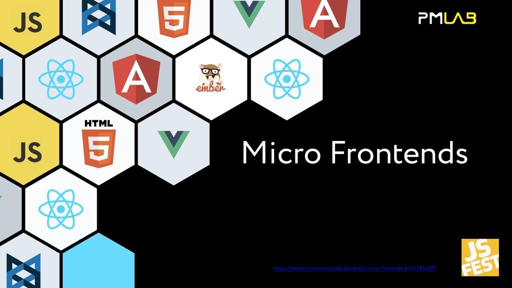 https://hackernoon.com/understanding-micro-fron...