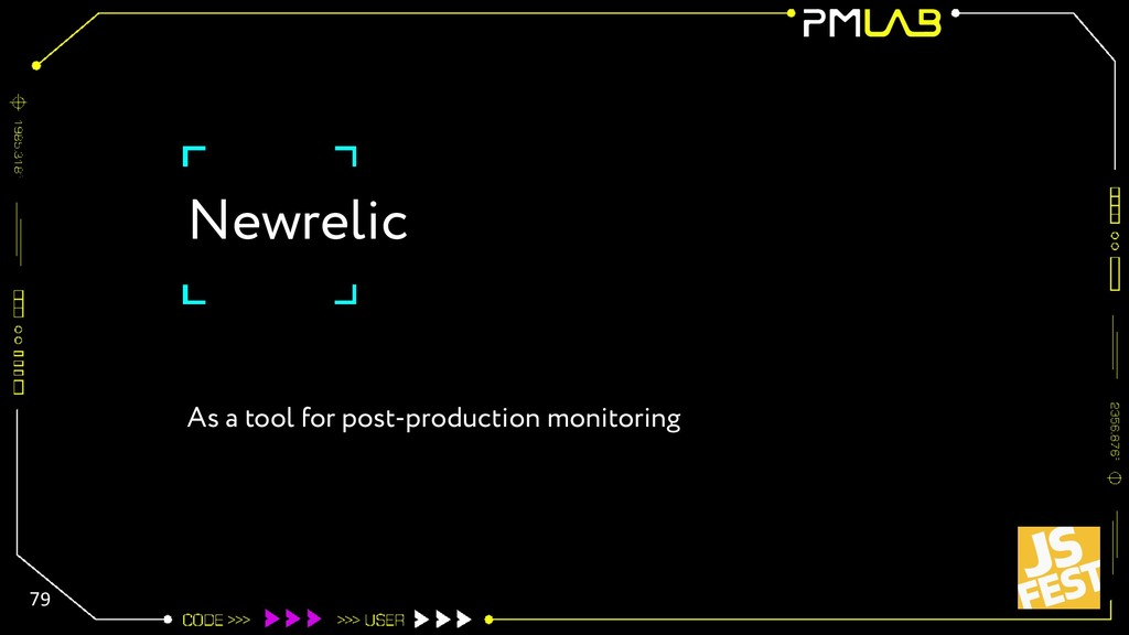 Newrelic 79 As a tool for post-production monit...
