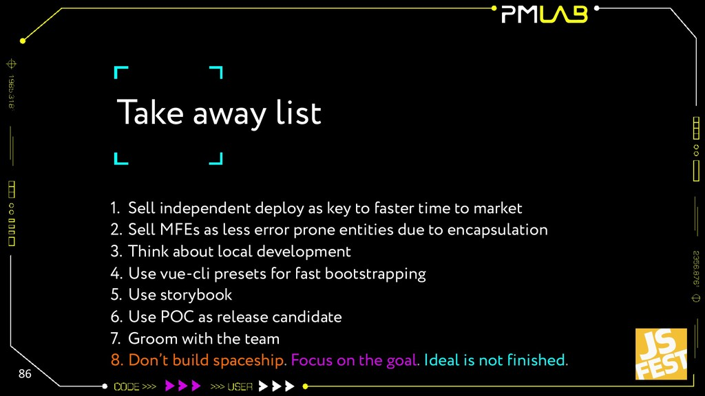 Take away list 86 1. Sell independent deploy as...