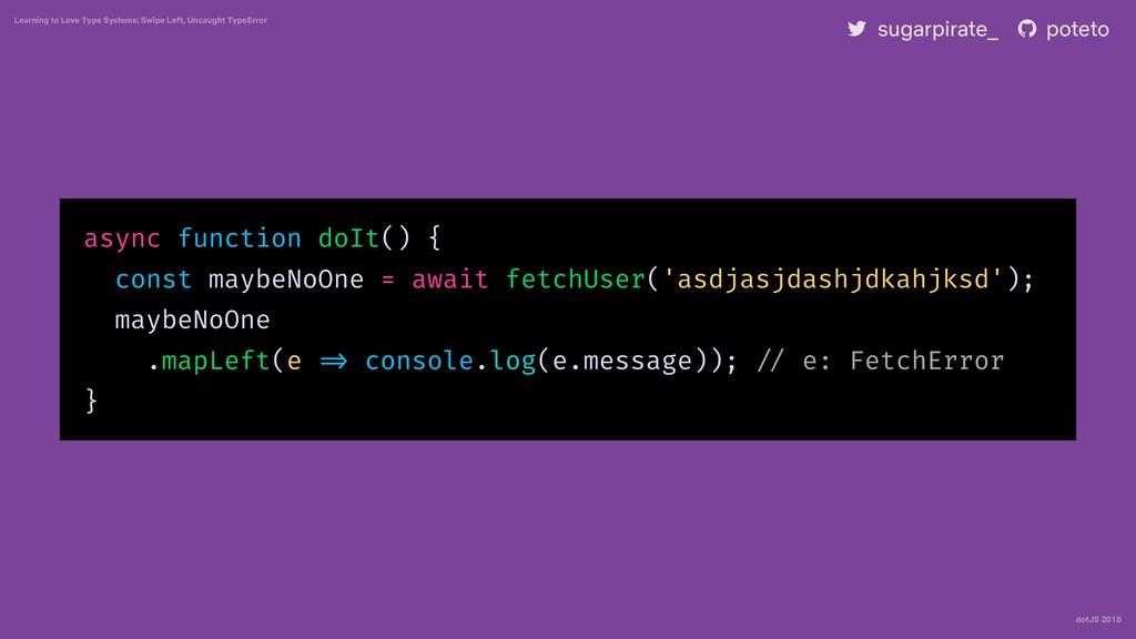 dotJS 2018 Learning to Love Type Systems: Swipe...