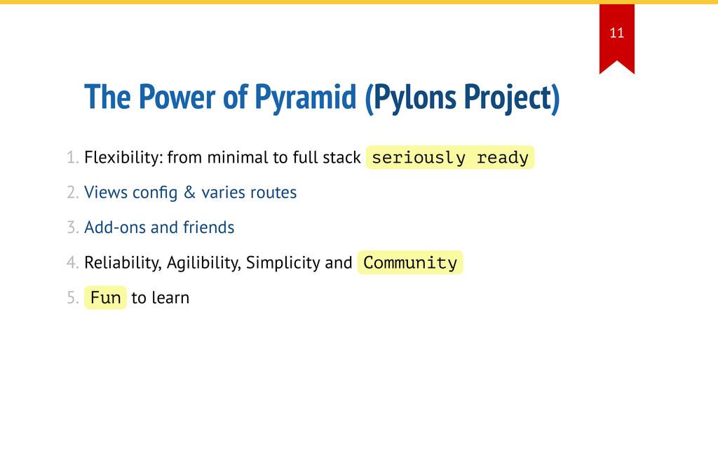The Power of Pyramid (Pylons Project) 1. Flexib...