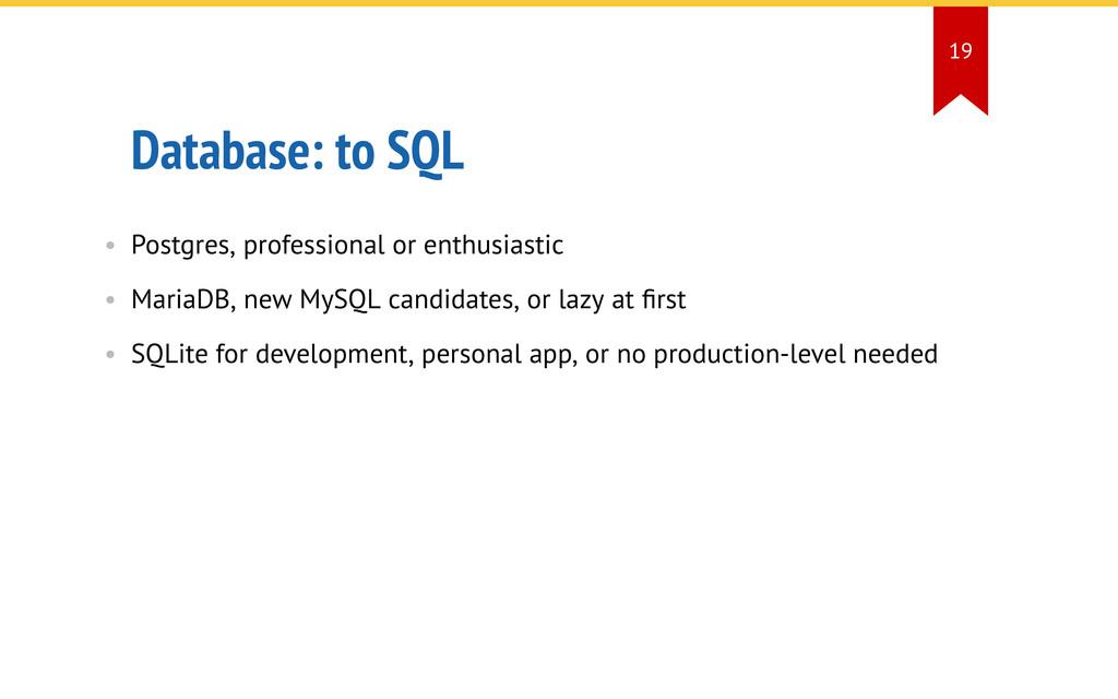 Database: to SQL • Postgres, professional or en...