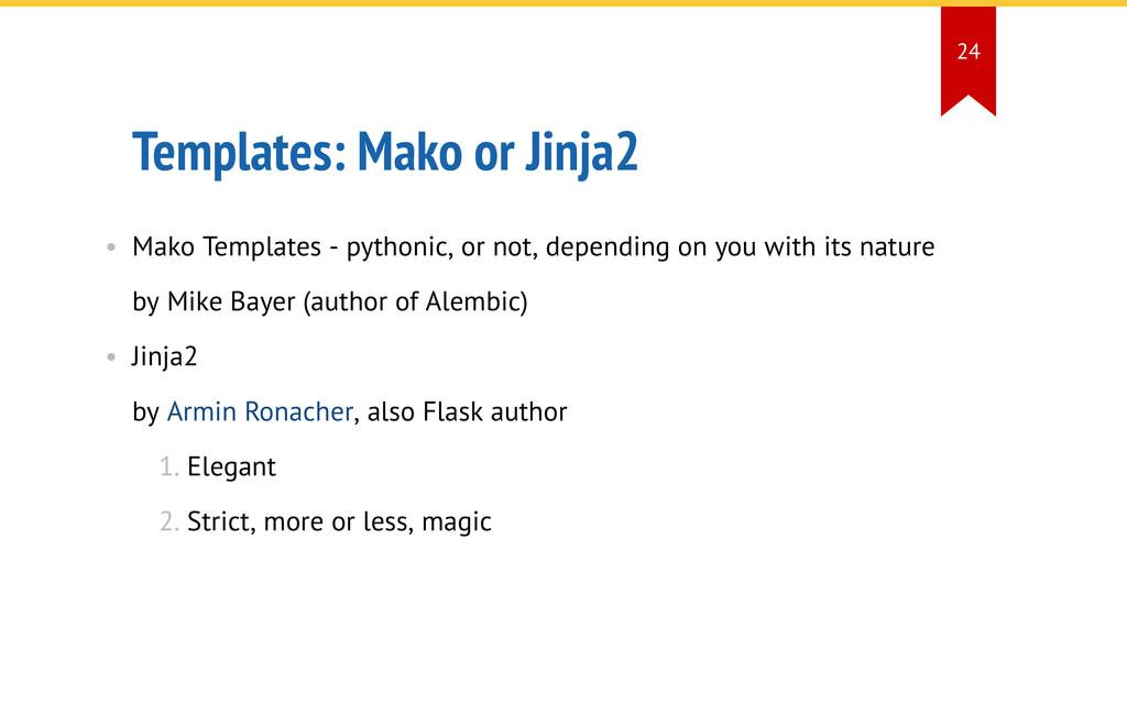 Templates: Mako or Jinja2 • Mako Templates - py...