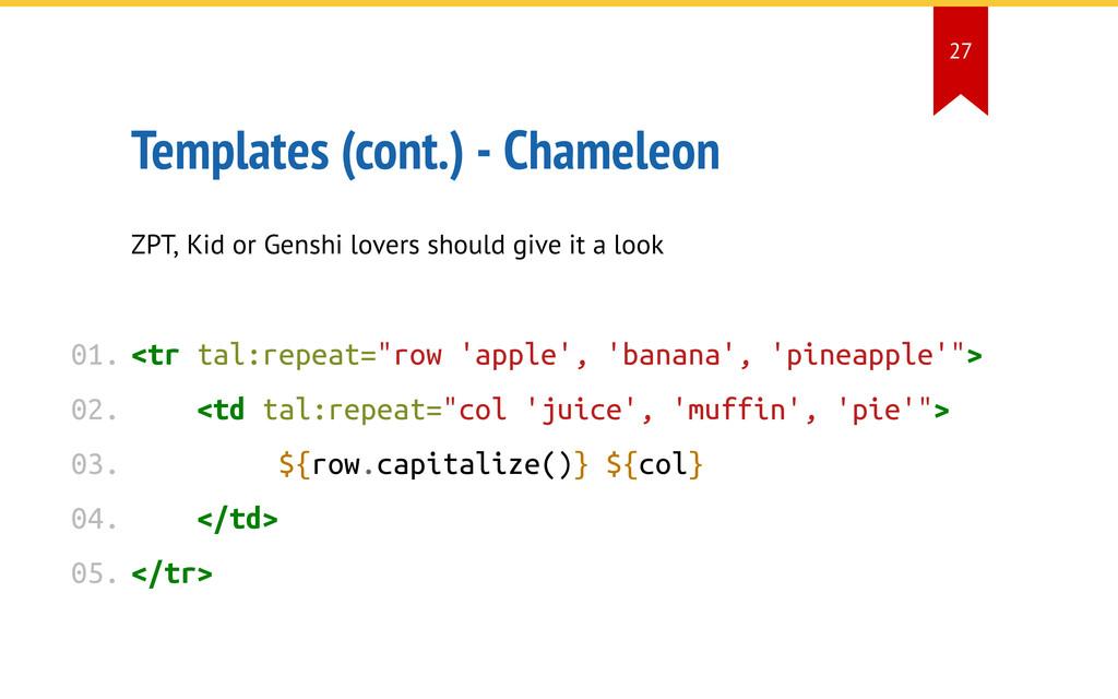 Templates (cont.) - Chameleon ZPT, Kid or Gensh...