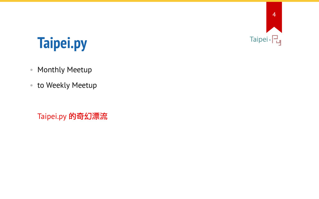 Taipei.py • Monthly Meetup • to Weekly Meetup T...