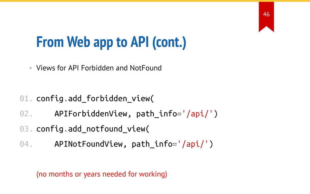 From Web app to API (cont.) • Views for API For...
