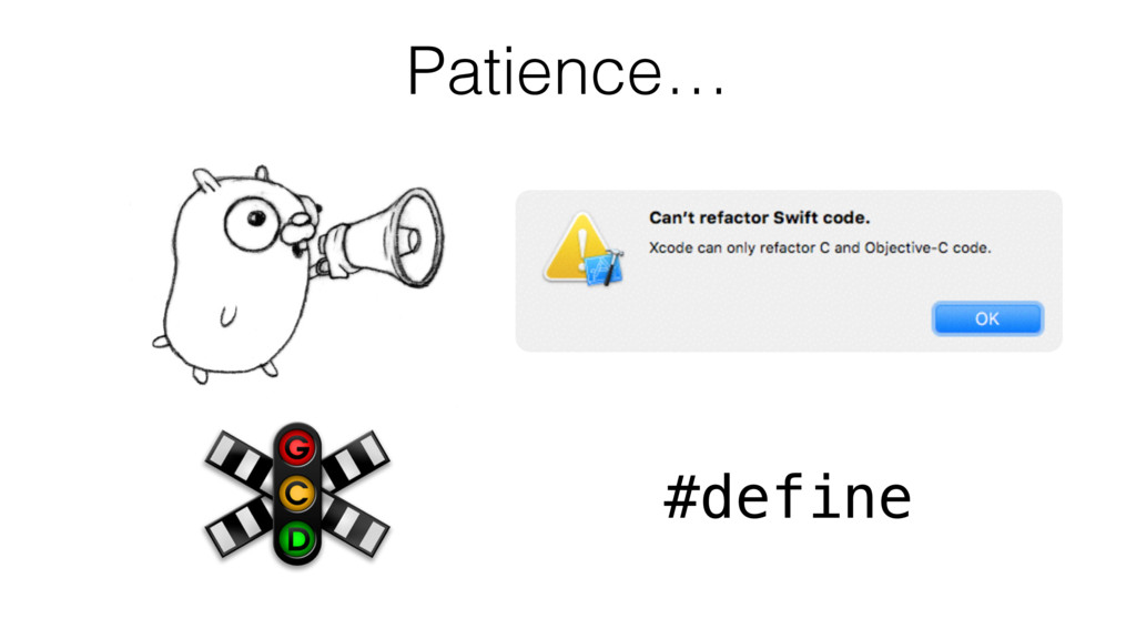 Patience… #define