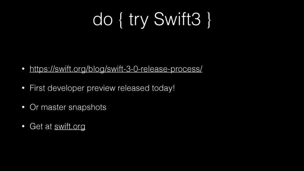 do { try Swift3 } • https://swift.org/blog/swif...