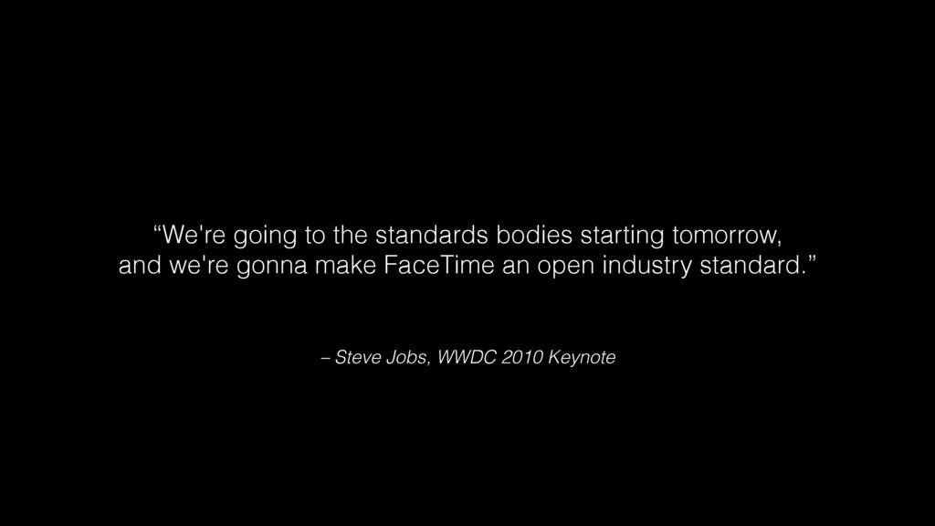 "– Steve Jobs, WWDC 2010 Keynote ""We're going to..."