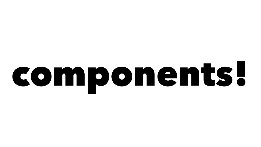 components!