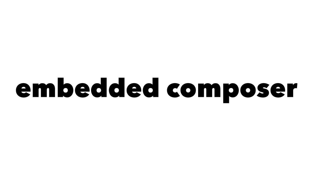 embedded composer