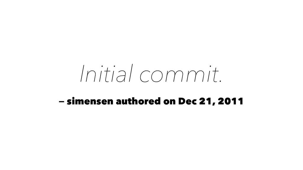Initial commit. — simensen authored on Dec 21, ...