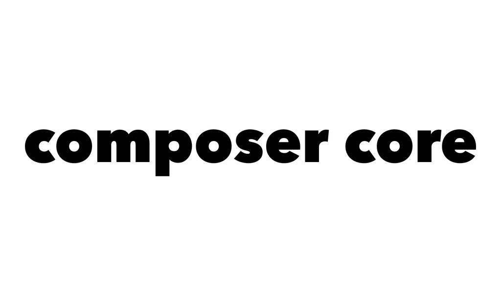 composer core