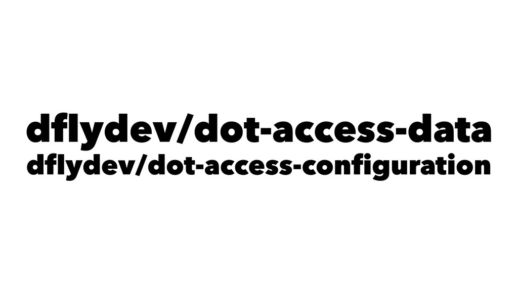 dflydev/dot-access-data dflydev/dot-access-conf...